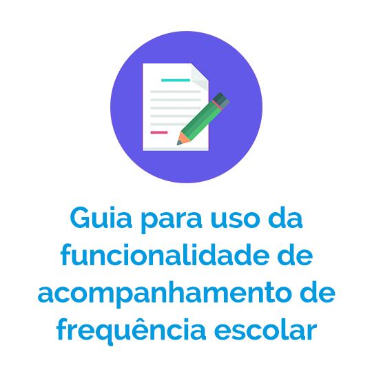 Guia para uso da funcionalidade de acompanhamento de frequência escolar