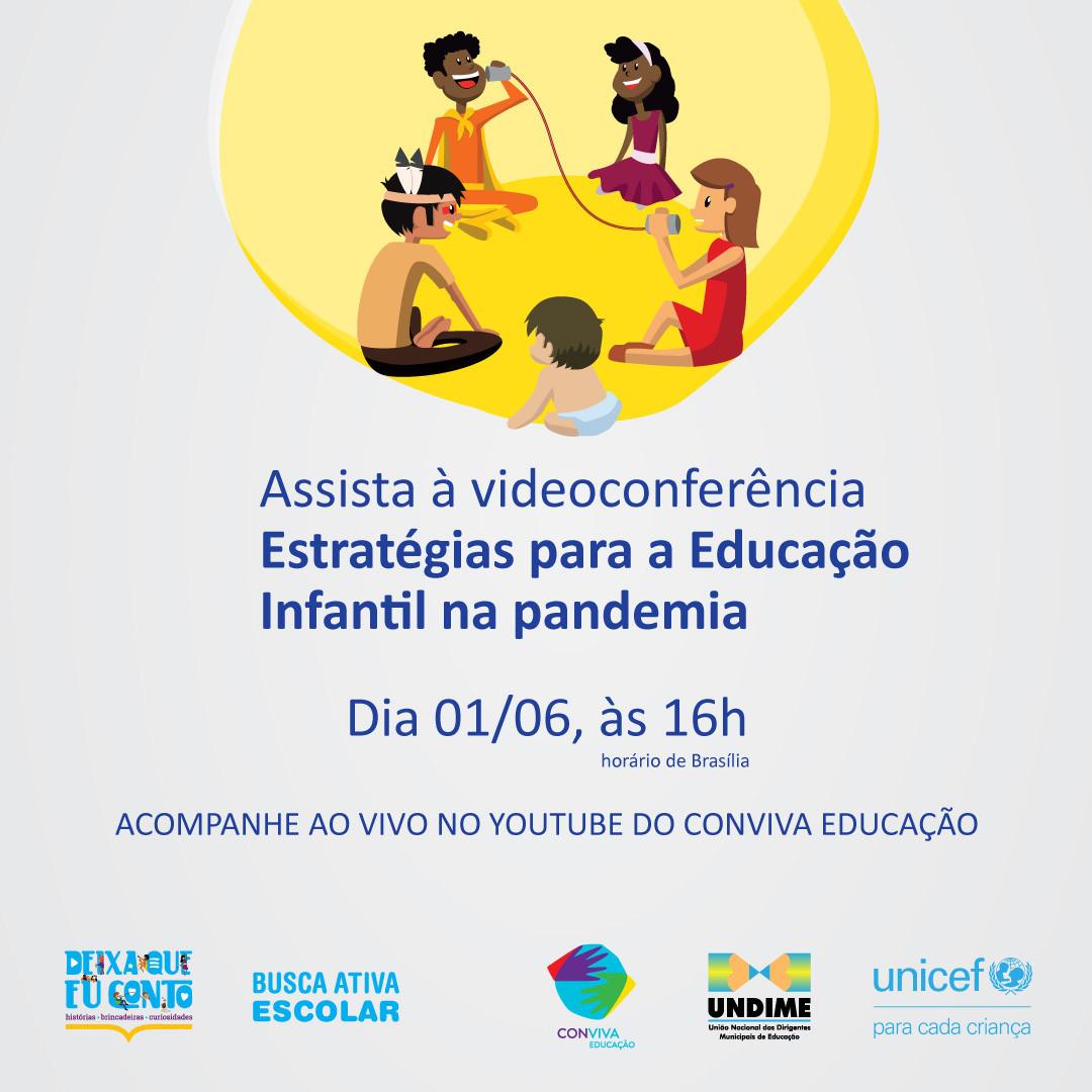 Videoconferência Estratégias para a Educação Infantil na Pandemia e painéis sobre exclusão escolar