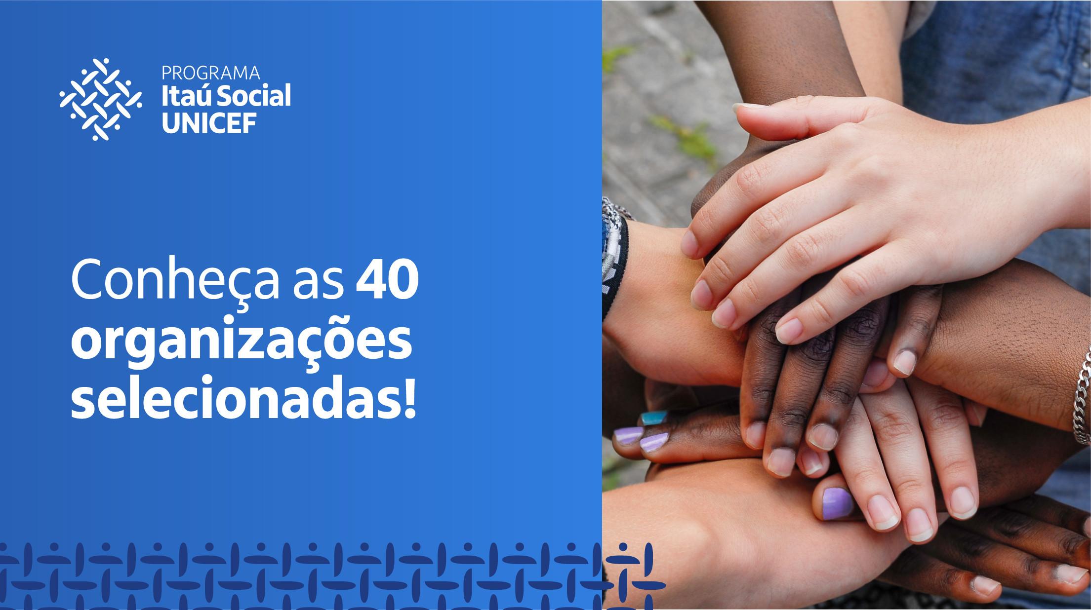 Programa Itaú Social UNICEF divulga as 40 organizações sociais que vão receber fomento para planos de educação integral