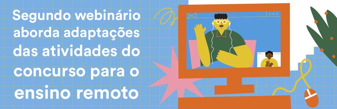 Segundo webinário da Olimpíada de Língua Portuguesa aborda adaptações das atividades do concurso para ensino remoto