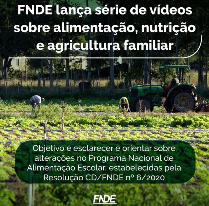 FNDE lança série de vídeos sobre alimentação, nutrição e agricultura familiar