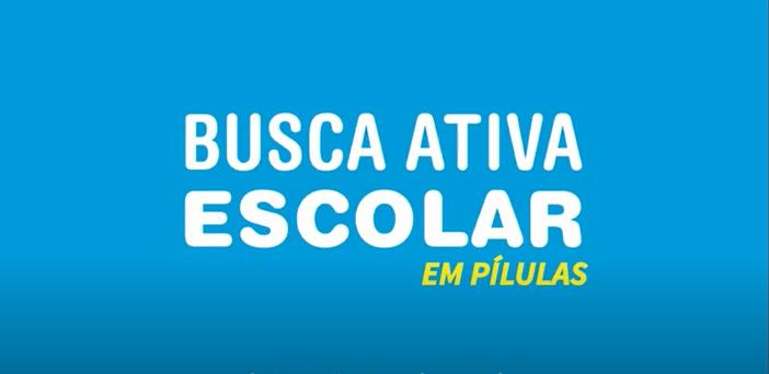 PÍLULA BUSCA ATIVA ESCOLAR SOBRE CAMPANHA COMUNITÁRIA