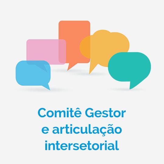 Comitê Gestor e articulação intersetorial