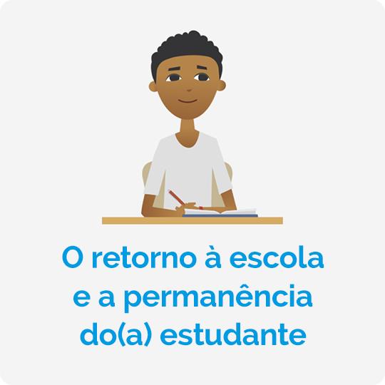 O retorno à escola e a permanência do(a) estudante
